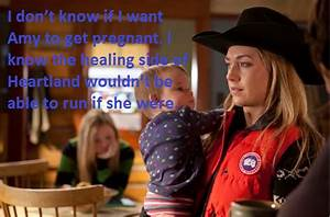 "Heartland Confessions — ""I don't know if I want Amy to get ..."