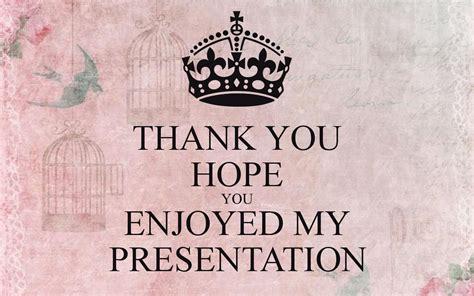 Thank You Hope You Enjoyed My Presentation Poster  Namsom  Keep Calmomatic