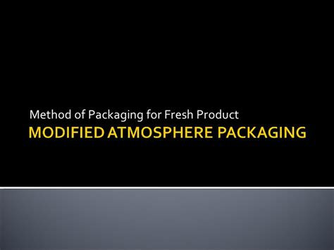 Modified Atmosphere Packaging Weight by Modified Atmosphere Packaging