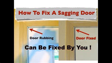 Bedroom Door Sticks At Top by How To Fix A Sagging Door