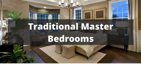 Master Bedroom Design Ideas Traditional by 150 Traditional Master Bedroom Ideas For 2019