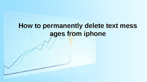 how to clear messages on iphone how to permanently delete text messages from iphone hashdoc