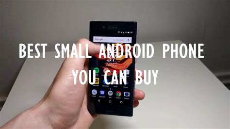 best small android phone best small android phone in 2017 sony xperia x compact