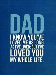 Dad I've Loved You My Whole Life Pictures, Photos, and ...