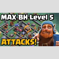 Max Builder Hall Attacks  Level 5 Bh5 Gameplay  Clash Of Clans New Update 2017 Youtube