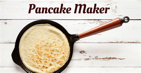 Best Pancake Maker For Home Use 2018-2019