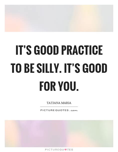Quotes About Being Silly And Happy