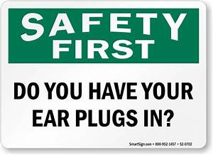 Do You Have Your Ear Plugs In - Safety First Sign, SKU: S2 ...