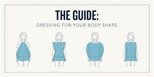The Guide  Dressing For Your Body Shape