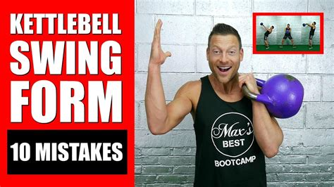 kettlebell swing form 10 worst kettlebell swing form mistakes how to fix them