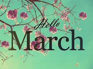 Hello March Images and Quotes.