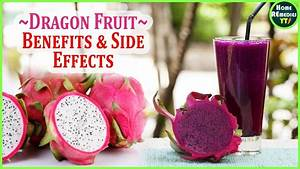Dragon Fruit Health Benefits And Side Effects  Healthiest Fruits