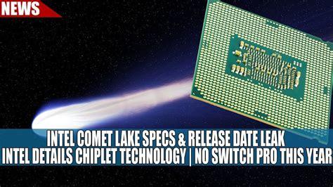 intel comet lake specs release date leak intel details chiplet tech no switch pro this