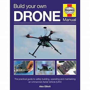 Build Your Own Drone Manual By Haynes