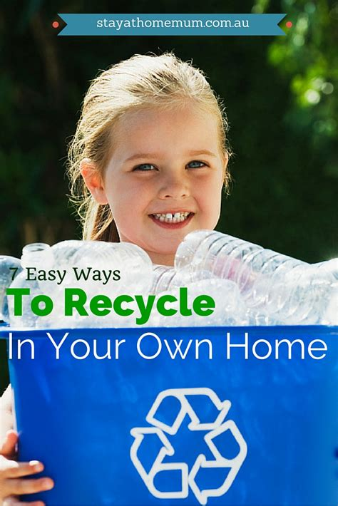 7 Easy Ways To Recycle In Your Own Home  Stay At Home Mum
