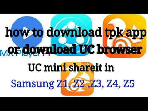 how to tpk app or uc browser uc mini shareit in samsung z1 z2 z3 z4 z5