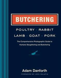 Butchering Poultry  Rabbit  Lamb  Goat  And Pork  The