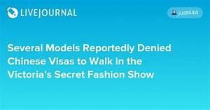 Several Models Reportedly Denied Chinese Visas to Walk in ...