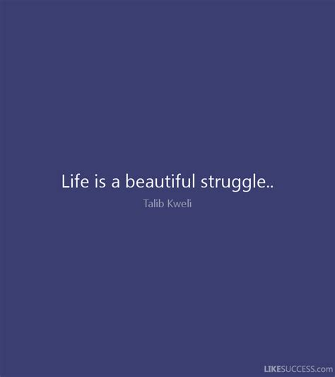 Life Is A Beautiful Struggle Love Quotes
