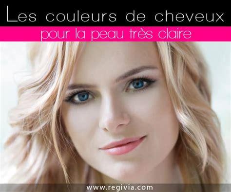 Quelle Couleur De Cheveux Choisir Quelle Couleur De Cheveux Choisir Quand On A La Peau Tr 232 S Blanche Ou Tr 232 S