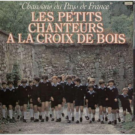 chansons du pays de by les petits chanteurs 192 la croix de bois lp with lerayonvert ref