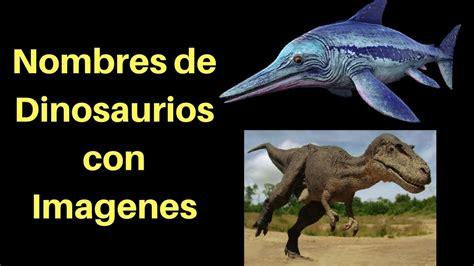 Nombres De Dinosaurios Con Imagenes  Dinosaurios Para