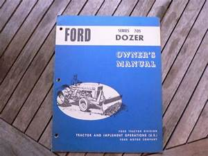 Ford Tractor Implement Series 705 Dozer Owner Operator