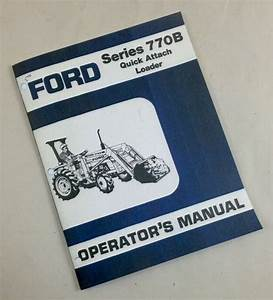 Ford Series 770b Quick Attach Loader Operators Owners
