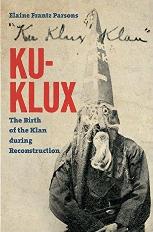 klux  birth   klan  reconstruction