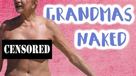 Walked In On Grandma Naked Youtube