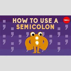 How To Use A Semicolon  Emma Bryce Youtube