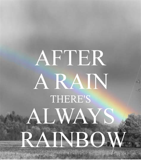 There A Rainbow After The Rain Quotes