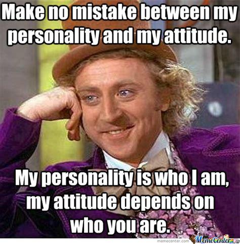 Personality Meme - personality attitude by dasarcasticzomb meme center