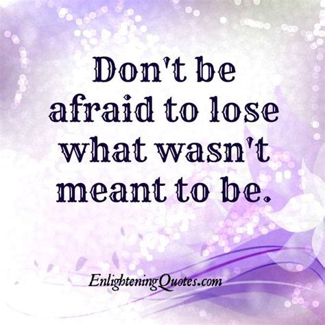 If It Wasn Meant To Be Quotes