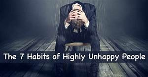 The 7 Habits of Highly Unhappy People