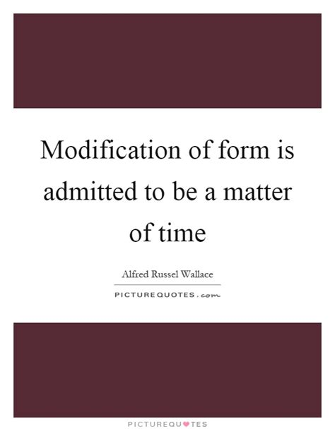 Modification Quotes by Matter Of Time Quotes Sayings Matter Of Time Picture