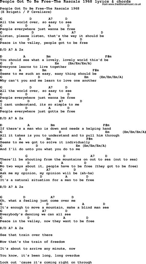 Free were an english rock band, formed in london in 1968 and best known for their popular song all right now. Love Song Lyrics for:People Got To Be Free-The Rascals 1968 with chords.