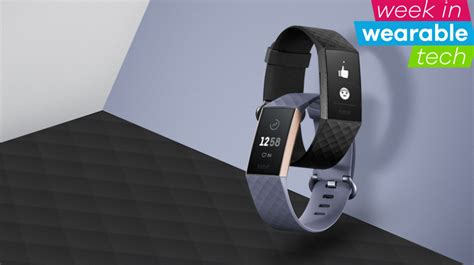 week in wearable fitbit charge 3 fit reboot and series 4 incoming