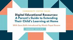 Community Coffee Talks: Digital Educational Resources, A Parent's Guide to Extending Their Child