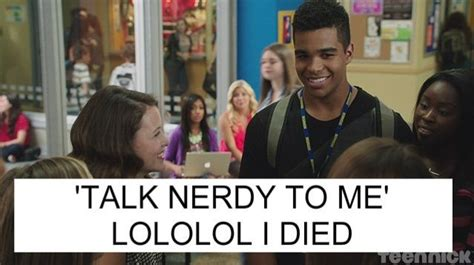 Talk Nerdy To Me Meme - talk nerdy to me degrassianqueen degrassiconfessions degrassi pinterest