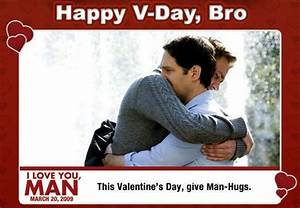 I Love You, Man images Happy V-Day, Bro. wallpaper and ...