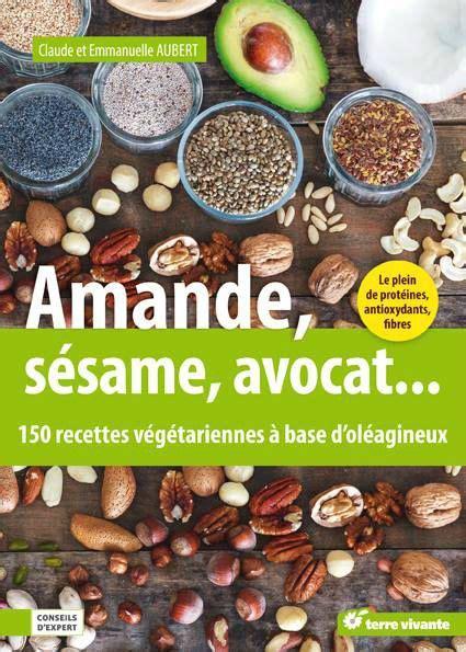 meilleur livre cuisine vegetarienne 150 recettes végétariennes à base d 39 oléagineux le bouche