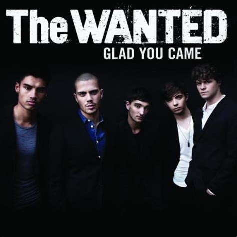 Came The by Song Lyrics Glad You Came Lyrics The Wanted