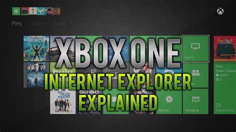 xbox internet xbox one explorer explained