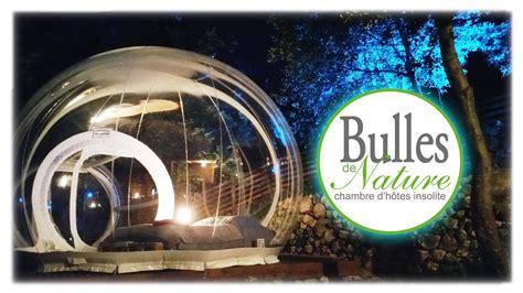 chambre bulle paca bulles de nature dormir dans une bulle insolite paca