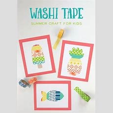 A Fun Washi Tape Summer Crafts For Kids  The Idea Room