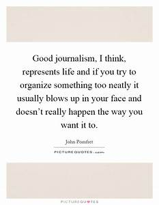 Good Journalism Quotes & Sayings | Good Journalism Picture ...