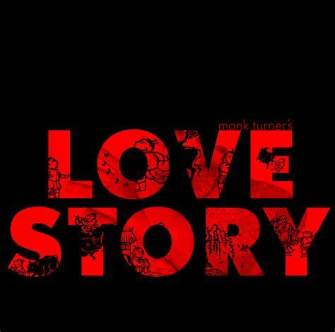Love Story | Monk Turner