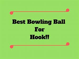 Bowling Ball Hook Potential Chart Best Bowling Ball For Hook 2020