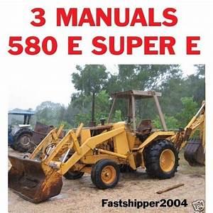 Case 580 E 580e Super E Tractor Backhoe Loader Shop